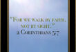 """For we walk by faith, not by sight."" 2 Corinthians 5:7"